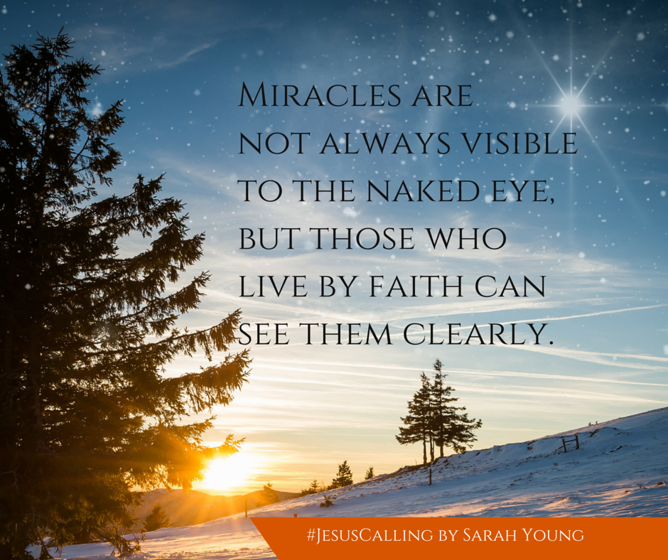 Miracles quote from December 21 Jesus Calling devotion by ...