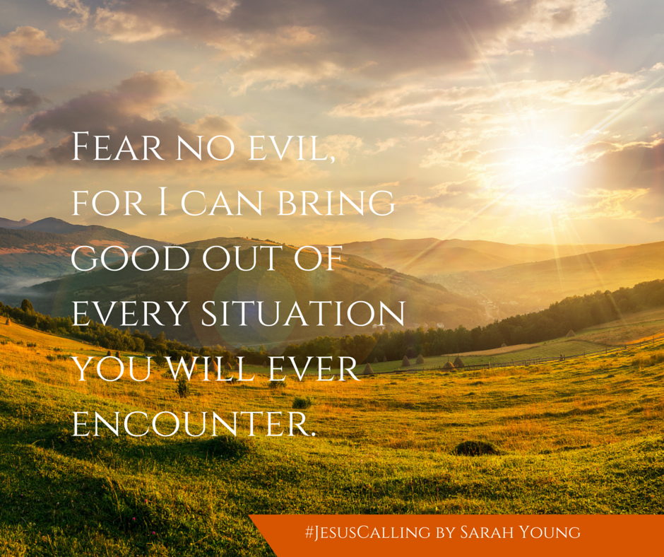 Fear No Evil Quote From May 7 Jesus Calling Devotion Jesus Calling