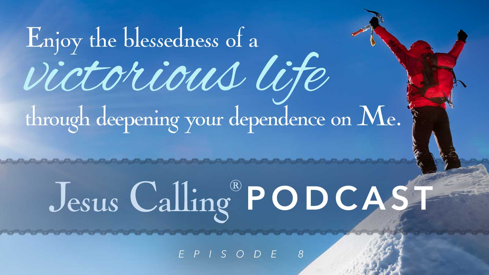 Jesus Calling Podcast Episode 8: Trusting Jesus through the power of prayer.