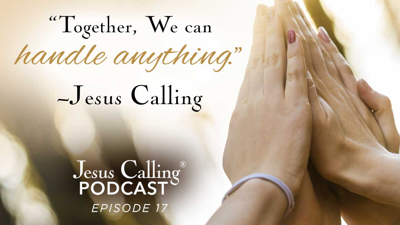 Jesus Calling Podcast 17 cover image