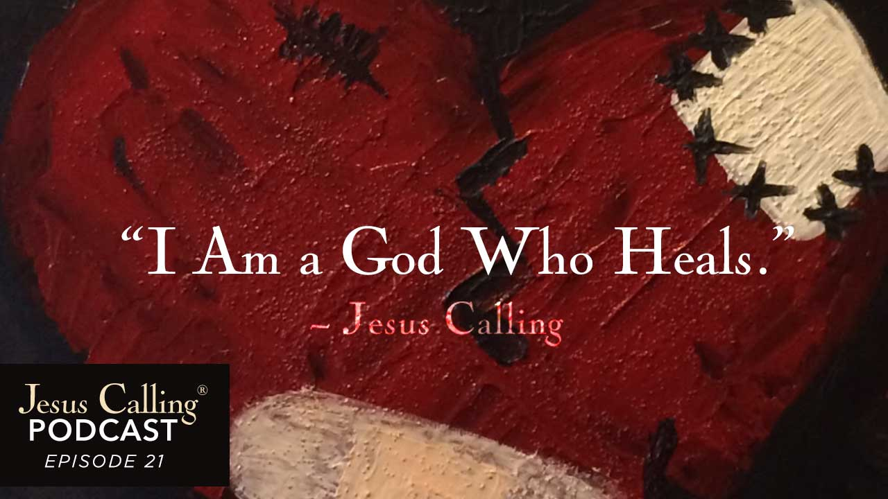"""I Am a God Who Heals."" - Jesus Calling."