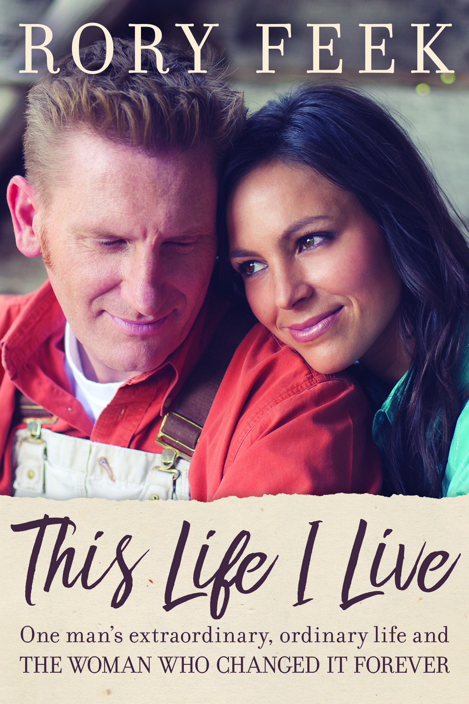 This Life I Live by Rory Feek - One man's extraordinary, ordinary life and the woman who changed it forever.