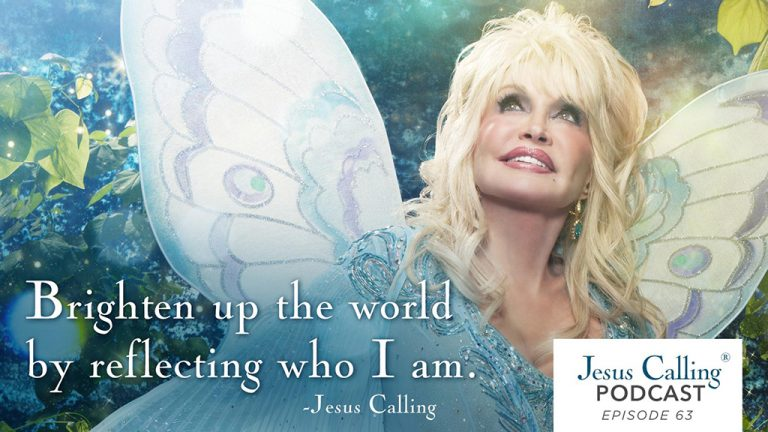"""Brighten up the world by reflecting who I am."" - Jesus Calling Podcast Episode 63"