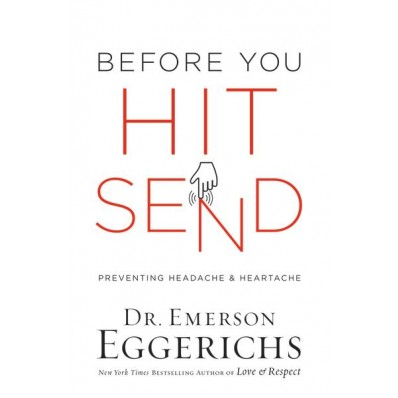 Before You Hit Send by Dr. Emerson Eggerichs