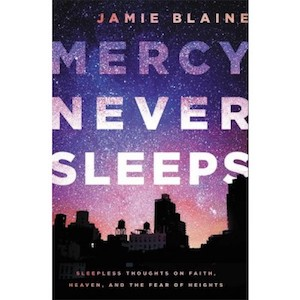 Mercy Never Sleeps by Jamie Blaine.