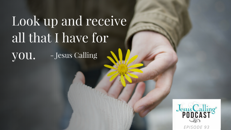 Jesus Calling Podcast episode 93 thumbnail look up