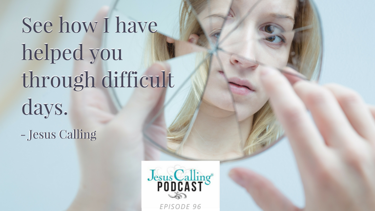 Jesus Calling Podcast with Jesus Calling quote for episode 96