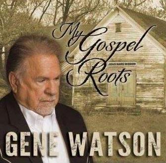 Gene Watson hymns album, MY GOSPEL ROOTS