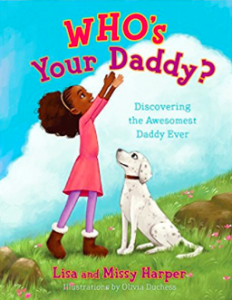 Lisa and Missy Harper, Who's Your Daddy children's book