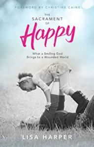 Lisa Harper, The Sacrament of Happy book