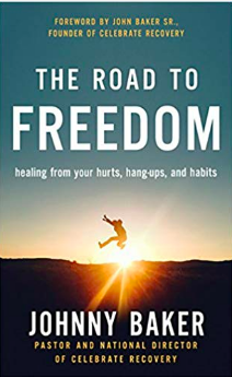 The Road to Freedom book by Celebrate Recovery's pastor, Johnny Baker