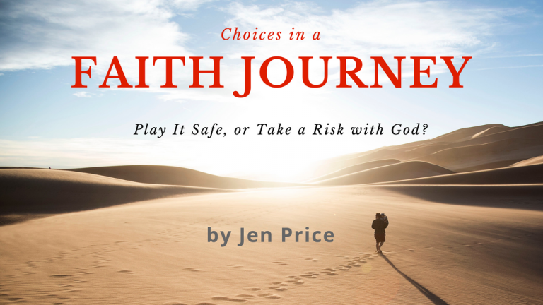 Choices in a faith journey: Play it safe or take a risk with God