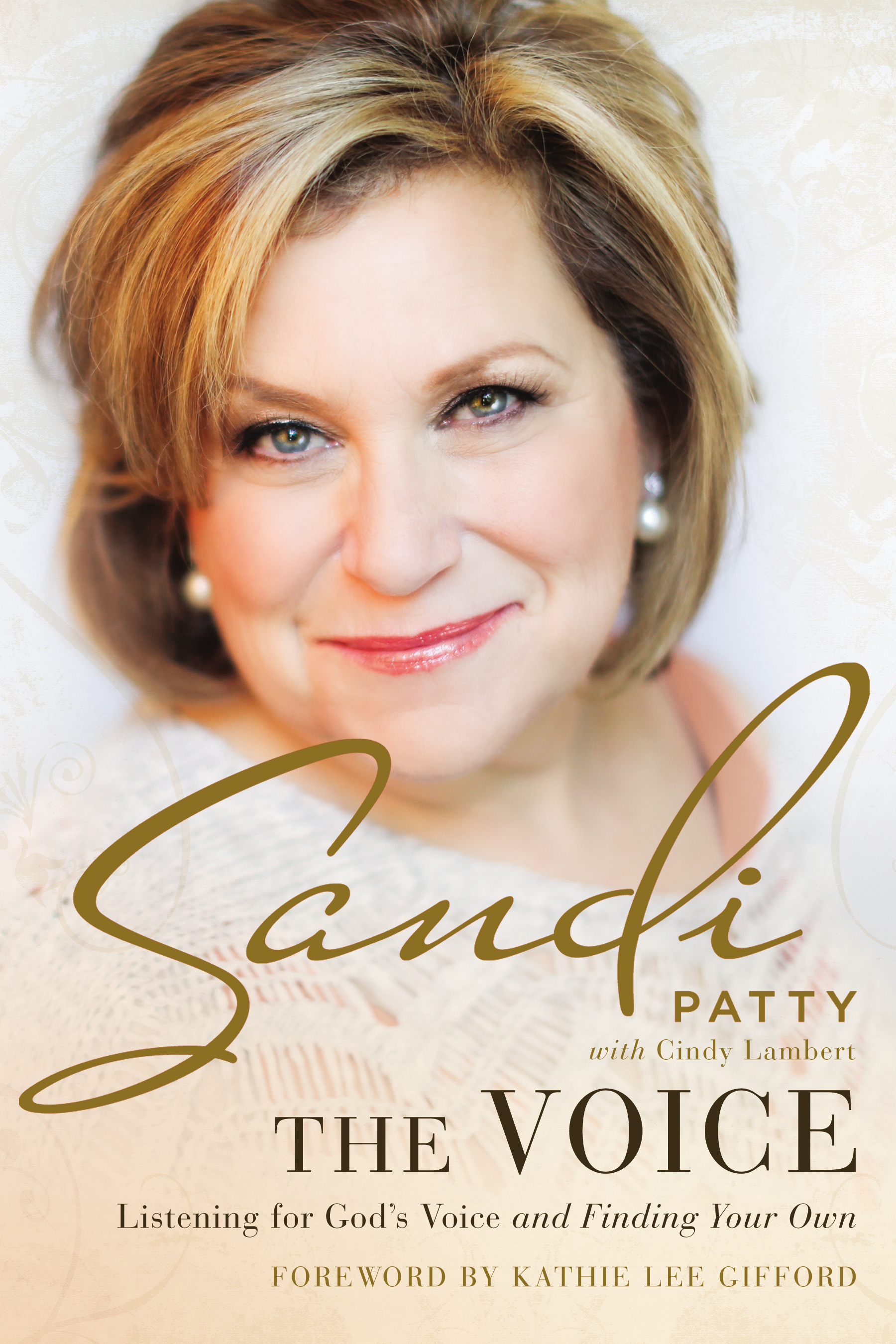 Sandi Patty new book, The Voice - Listening for God's Voice and Finding Your Own