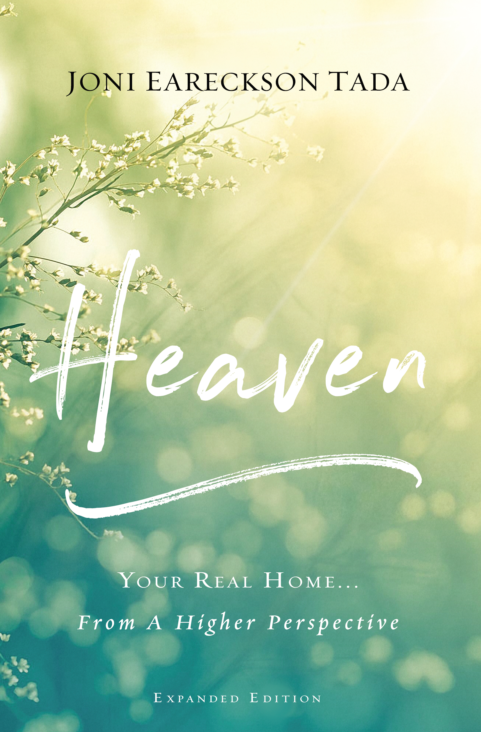 Joni Eareckson Tada_Heaven - Your Real Home from a a Higher Perspective