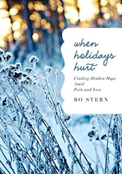Bo Stern's book on grieving during the holidays; When Holidays Hurt