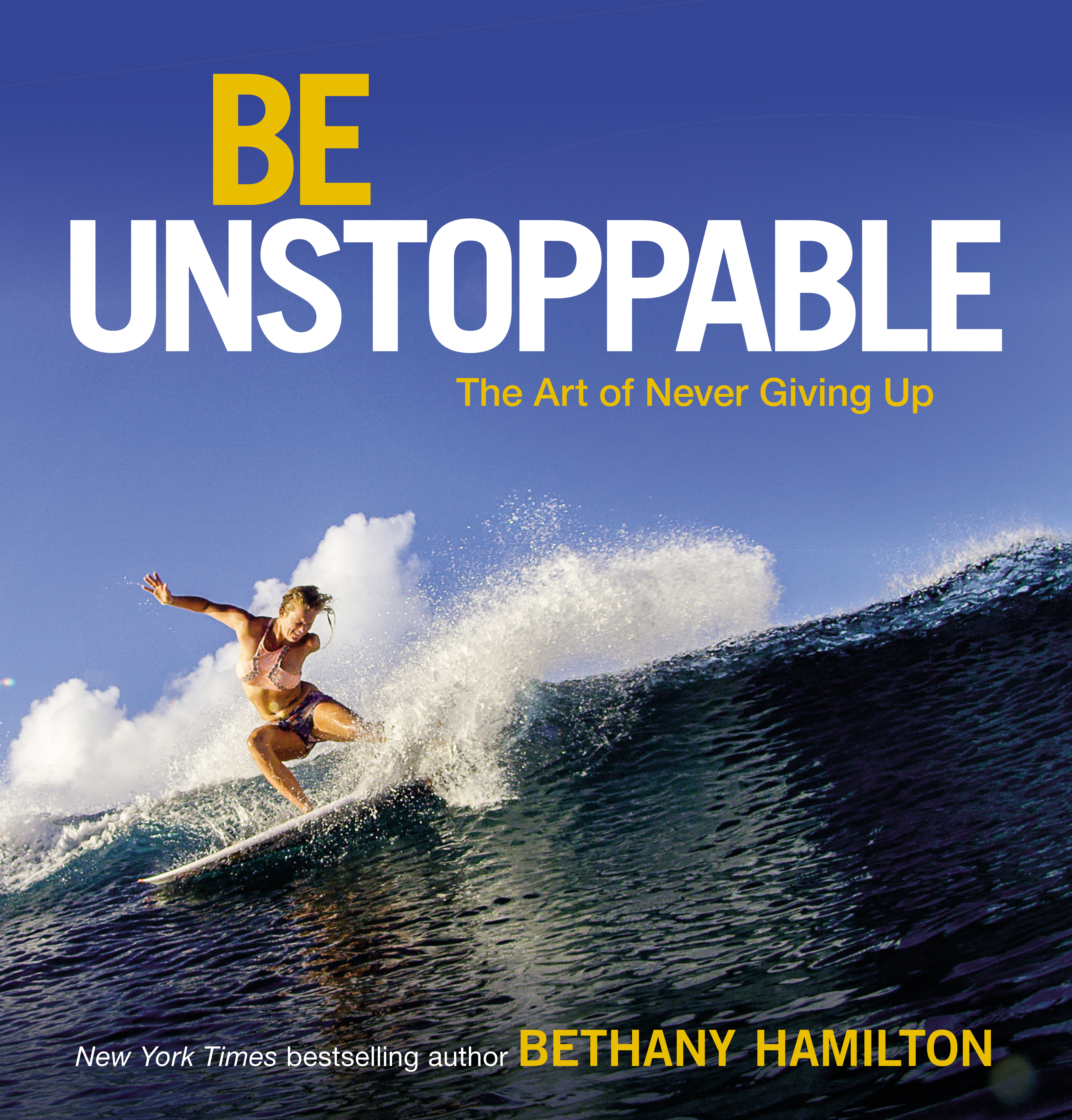 Bethany Hamilton - Be Unstoppable - the art of never giving up