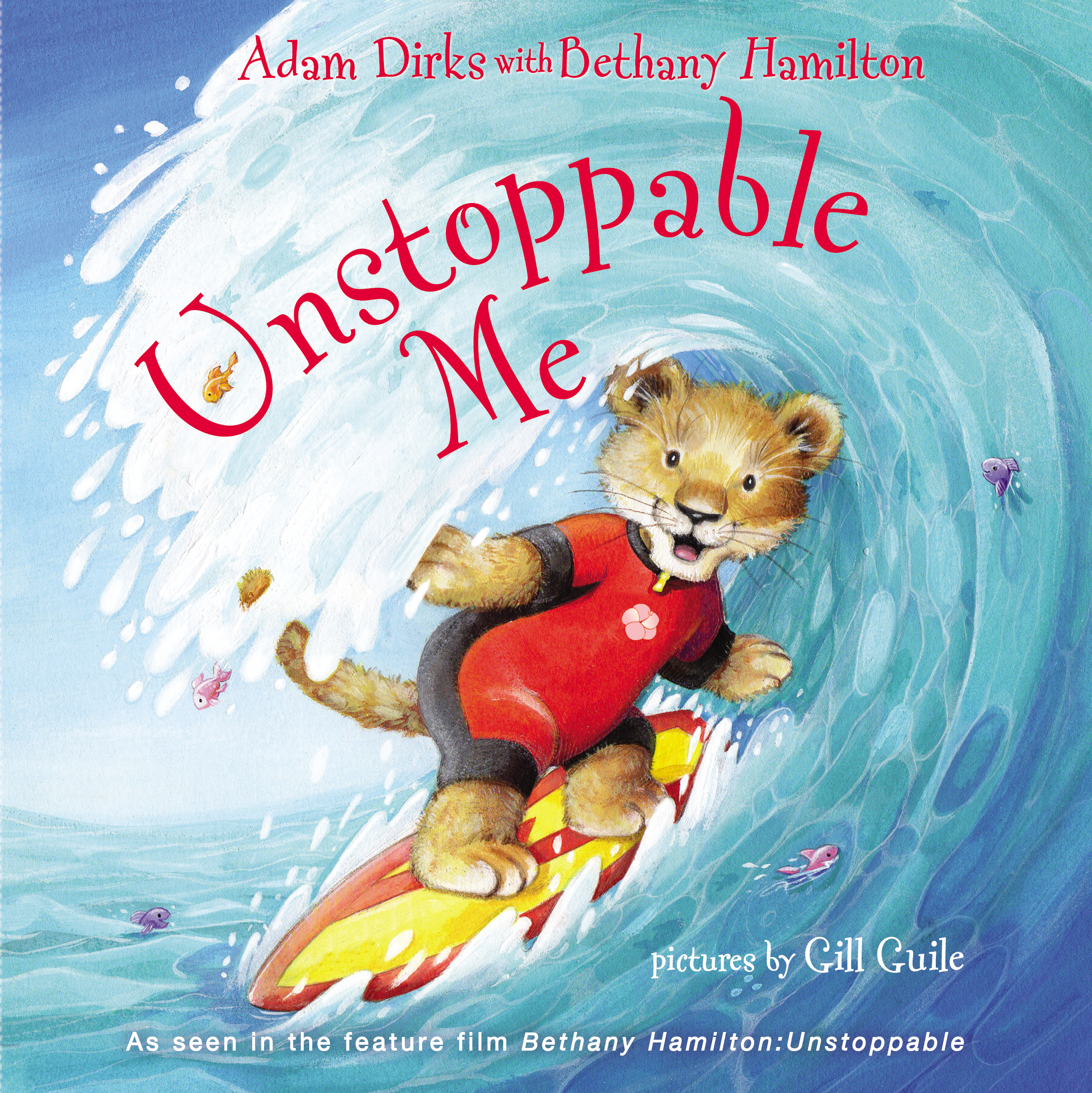 Unstoppable Me book by Bethany Hamilton & her husband, Adam Dirks