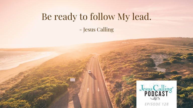 Jesus Calling Podcast Eps 128 Thumbnail w quote