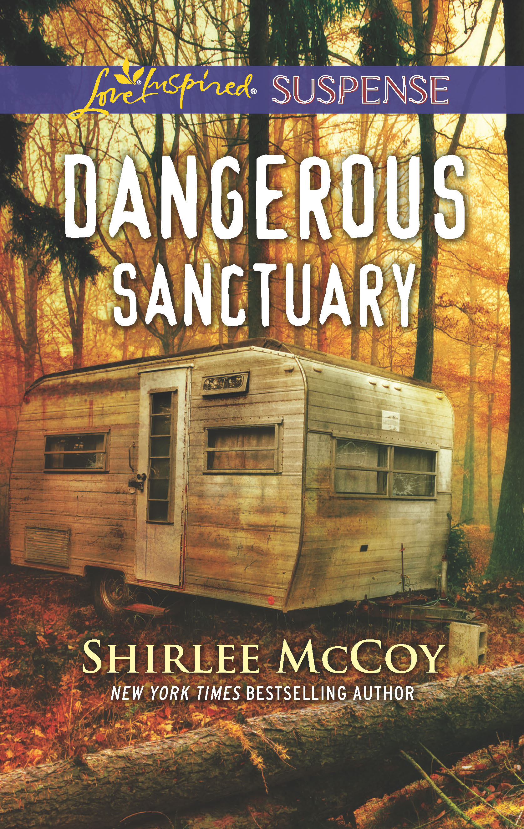 Love Inspired Suspense author Shirlee McCoy - Dangerous Sanctuary book cover