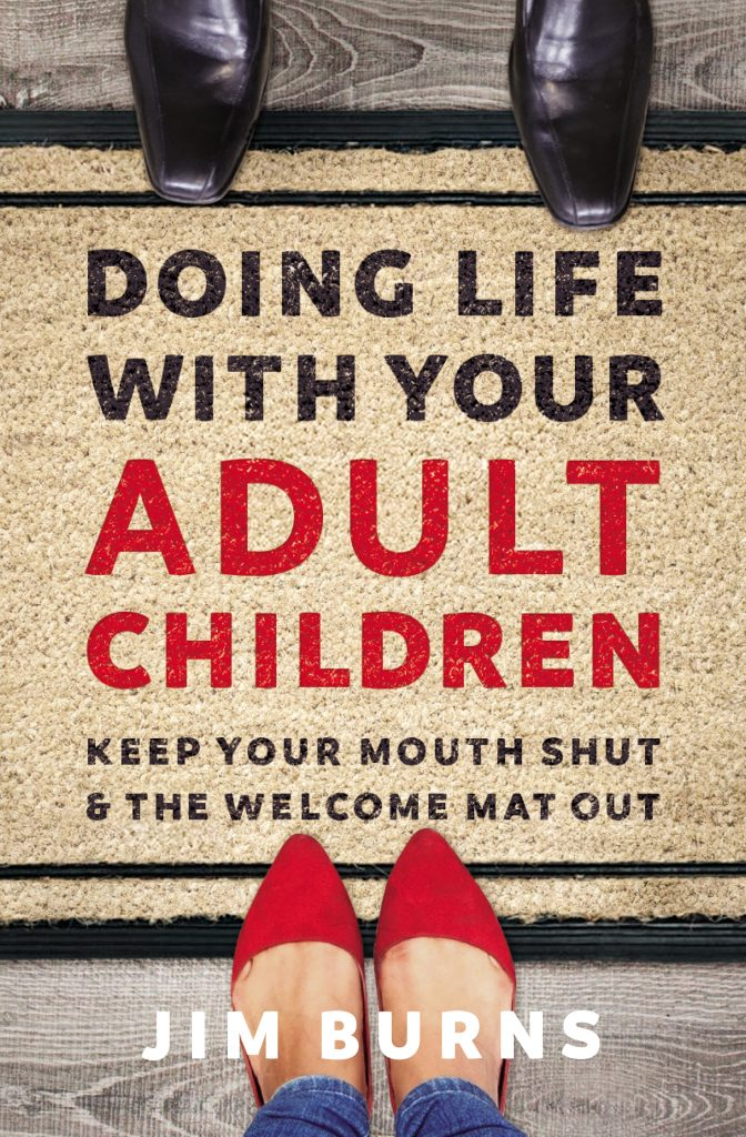Dr. Jim Burns book, Doing Life with Your Adult Children