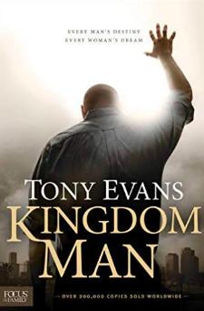Dr. Tony Evans book, Kingdom Man