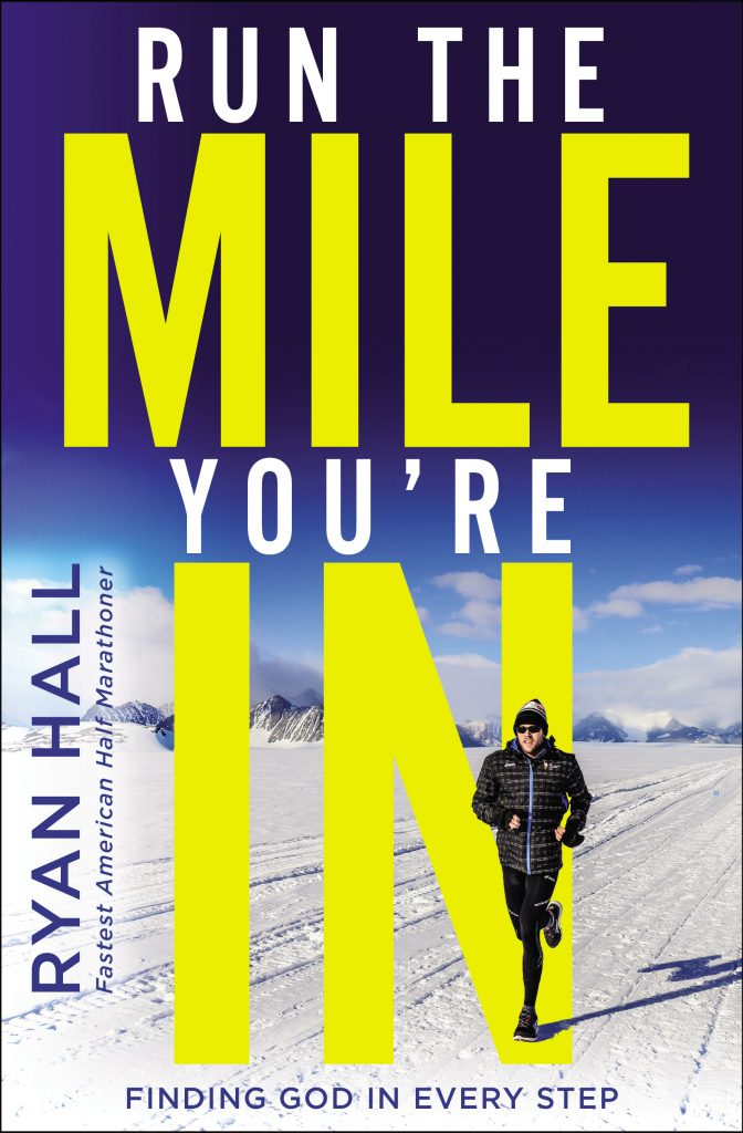 Ryan Hall's book, Run the Mile You're In