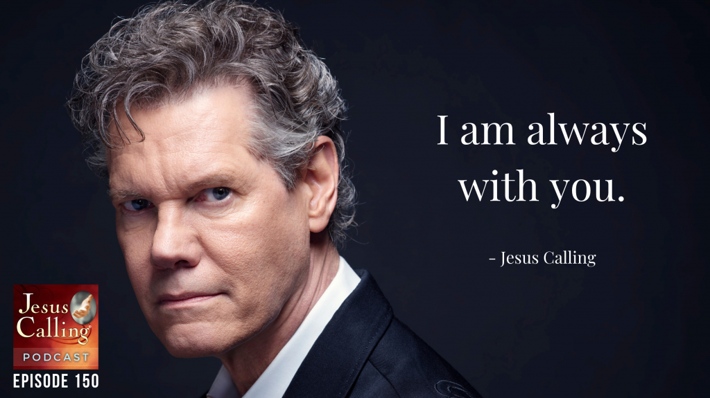 Jesus Calling podcast episode #150 with Randy Travis - Faith & Family Help Us Find Our Way