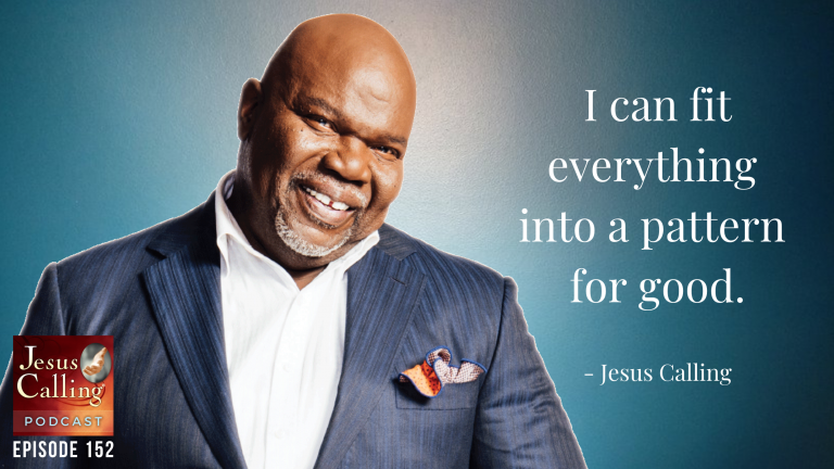 Jesus Calling podcast episode #152 featuring Bishop T. D. Jakes & legendary worship leader Don Moen