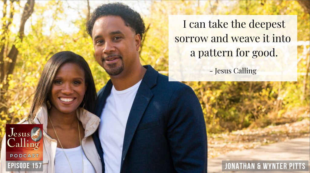 Jesus Calling podcast #157 featuring Jonathan Pitts as he discusses how the last year has been with him and his family since the passing of his young wife, Wynter Pitts