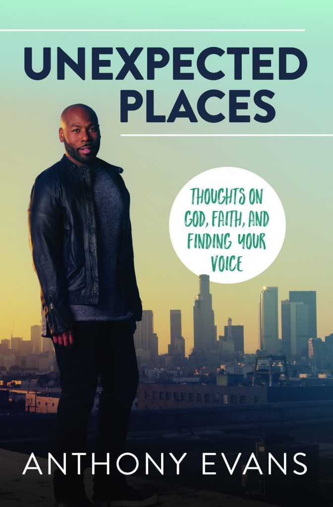 Anthony Evans recently joined the Jesus Calling podcast to discuss why he chose to write his new book, Unexpected Places: Thoughts on God, Faith, and Finding Your Voice