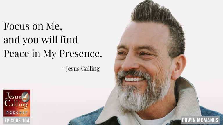 Jesus Calling podcast - episode #164 (THUMBNAIL IMAGE): Wrestling with Questions, Finding Peace from God: Erwin McManus & Dominic Done