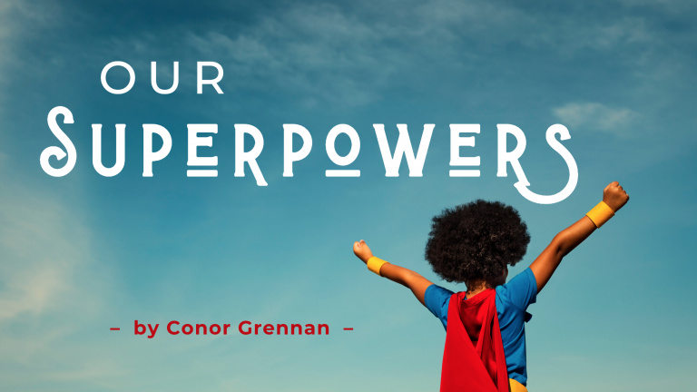 Cover for Conor Grennan blog Our Superpowers